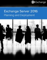 Exchange 2016 planning and deployment